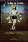 Wondrous Child: The Joys and Challenges of Grandparenting - Lindy Hough, Jane Isay