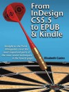 From InDesign CS 5.5 to EPUB and Kindle (Straight to the Point) - Elizabeth Castro