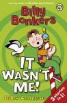 Billy Bonkers: It Wasn't Me! - Giles Andreae