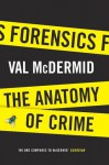 Forensics: The Anatomy of Crime - Val McDermid