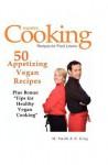 50 Appetizing Vegan Recipes: Plus Bonus: Tips for Healthy Vegan Cooking - M. Smith, R. King, SMGC Publishing