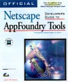 Official Netscape Developer's Guide to AppFoundry Tools [With CDROM That Has Sample Applications From...] - John R. Vacca