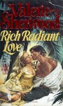 Rich Radiant Love - Valerie Sherwood
