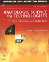 Workbook and Laboratory Manual for Radiologic Science for Technologists: Physics, Biology, and Protection - Stewart C. Bushong
