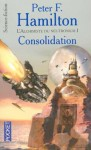 L'alchimiste du neutronium I: Consolidation - Peter F. Hamilton
