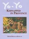 Yo-Yo: Kidnapped in Provence - David Douglas Duncan