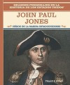 John Paul Jones: Heroe de la Marina Estadounidense/American Naval Hero - Rosen Publishing Group