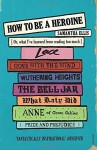 How to Be a Heroine: Or, what I've learned from reading too much by Ellis, Samantha (2015) Paperback - Samantha Ellis