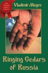 Ringing Cedars of Russia (Volume 2 of The Ringing Cedars Of Russia Series) - Vladimir Megré, Marian Schwartz