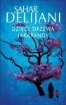 Dzieci drzewa Jakarandy - Sahar Delijani