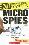 Micro Spies: Spy Planes the Size of Birds! - Lisa Jo Rudy
