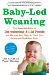 Baby-Led Weaning: The Essential Guide to Introducing Solid Foods - and Helping Your Baby to Grow Up a Happy and Confident Eater - Tracey Murkett, Gill Rapley