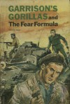 Garrison's Gorillas and the Fear Formula - Jack Pearl, Harvey Kidder
