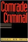 Comrade Criminal: Russia's New Mafiya - Stephen Handelman