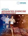 ACSM's Advanced Exercise Physiology - American College of Sports Medicine, Peter A. Farrell Facsm, Michael J. Joyner Facsm, Vincent J. Caiozzo Facsm