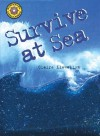 Survive at Sea - Claire Llewellyn, Peter Bull