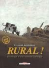 Rural ! Chronique D'une Collision Politique - Étienne Davodeau