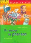 Un amour de pharaon [ancienne édition] - Didier Dufresne, Michel Tarride, Sophie Leibrandt