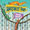 Amazement Park: 12 Wild Mazes - Roxie Munro