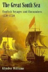 The Great South Sea: English Voyages And Encounters, 1570 1750 - Glyndwr Williams