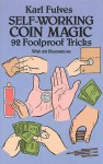 Self-Working Coin Magic: 92 Foolproof Tricks - Karl Fulves