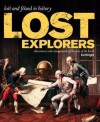 Lost Explorers: Adventurers Who Disappeared Off the Face of the Earth - Ed Wright
