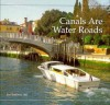Canals Are Water Roads - Lee Sullivan Hill