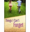 [(Things I Can't Forget )] [Author: Miranda Kenneally] [Apr-2013] - Miranda Kenneally