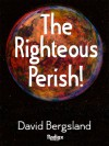 The Righteous Perish - David Bergsland