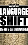LANGUAGESHIFT: The KEY to Our LOST MEMORIES - Young Kim