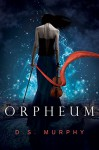Orpheum (Part One): A Dark Fantasy Romance - James D. Murphy