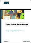 Opencable Architecture: The Path to Cable Compatability and Retail Availability in Digital Television - Michael Adams