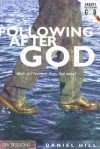 Following After God: What Difference Does God Make? - Daniel Hill