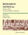 Research Notes for Women at Play: The Story of Women in Baseball: Maud Nelson, Margaret Nabel - Barbara Gregorich