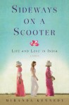 Sideways on a Scooter: Life and Love in India - Miranda Kennedy