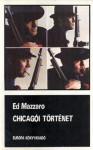 Chicagói történet [Fekete könyvek] - Ed Mazzaro, László Gy. Horváth