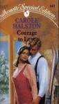 Courage to Love - Carole Halston