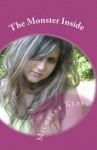 The Monster Inside: The Story of an Ordinary Girl in Extraordinary Circumstances - Michelle Klein