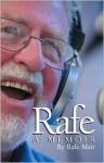 Rafe: A Memoir - Rafe Mair