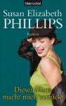 Dieser Mann macht mich verrückt - Susan Elizabeth Phillips
