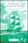 Scientists and the Sea, 1650-1900: A Study of Marine Science - Margaret Deacon