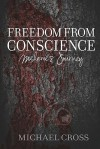 Freedom from Conscience - Melanie's Journey - Michael Cross