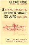 De Tripoli à Tombouctou : le dernier voyage de Laing, 1825 1826 - Théodore Monod