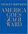 America Goes Backward - Stanley Hoffmann