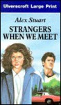 Strangers When We Meet - Alex Stuart