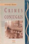 Crimes Conjugais - Fernando Bonassi