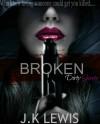 Broken (Dirty Secrets #1) - J.K Lewis
