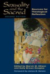 Sexuality and the Sacred, Second Edition: Sources for Theological Reflection - Marvin M. Ellison, Kelly Brown Douglas, James B. Nelson