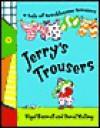 Jerry's Trousers - Nigel Boswall, David Melling