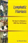 Lymphatic Filariasis: The Quest to Eliminate a 4000-year Old Disease - Malcolm Dean
